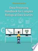 Data Processing Handbook for Complex Biological Data Sources