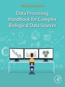 Data Processing Handbook for Complex Biological Data Sources [Pdf/ePub] eBook