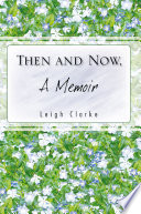 Then and Now  a Memoir Book PDF