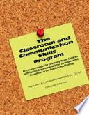 The Classroom and Communication Skills Program