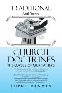 Traditional Anti Torah Church Doctrines