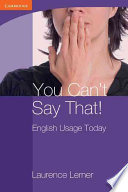 You Can T Say That English Usage Today
