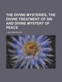 The Divine Mysteries  the Divine Treatment of Sin and Divine Mystery of Peace