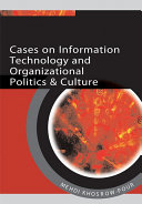 Cases on Information Technology and Organizational Politics   Culture