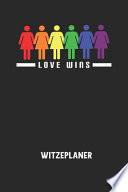 LOVE WINS - Witzeplaner