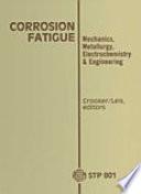 Corrosion Fatigue Mechanics Metallury Eletrochemistry And Engineering Book PDF