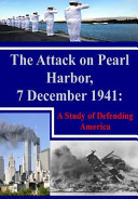 The Attack on Pearl Harbor  7 December 1941