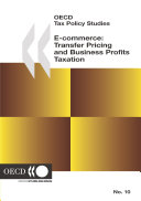 OECD Tax Policy Studies E-commerce: Transfer Pricing and Business Profits Taxation Book
