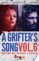 A Grifter s Song Vol  6