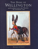 The Duke of Wellington and His Political Career After Waterloo