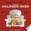 Everyday Cooking with the Halogen Oven