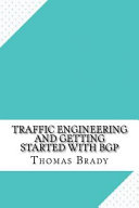 Traffic Engineering and Getting Started With Bgp