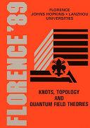 Knots, Topology And Quantum Field Theory: Proceedings Of The 13th Johns Hopkins Workshop [Pdf/ePub] eBook