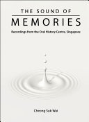 Sound Of Memories  The  Recordings From The Oral History Centre  Singapore