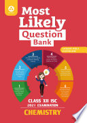 Most Likely Question Bank for Chemistry: ISC Class 12 for 2021 Examination.epub