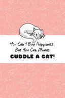 You Can t Buy Happiness But You Can Always Cuddle A Cat