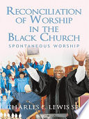 Reconciliation of Worship in the Black Church Book PDF