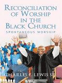 Reconciliation of Worship in the Black Church [Pdf/ePub] eBook