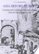 """""""Asia Before Europe: Economy and Civilisation of the Indian Ocean from the Rise of Islam to 1750"""" by K. N. Chaudhuri"""