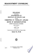Readjustment counseling [microform] : hearing before the Subcommittee on Hospitals and Health Care of the Committee on Veterans' Affairs, House of Representatives, Ninety-seventh Congress, first session, April 8, 1981