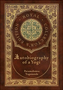Autobiography of a Yogi  Royal Collector s Edition   Annotated   Case Laminate Hardcover with Jacket  Book PDF