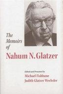 The memoirs of Nahum N. Glatzer