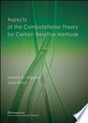 Aspects of the Computational Theory for Certain Iterative Methods Book