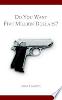 Do You Want Five Million Dollars