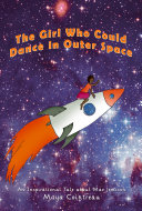 The Girl Who Could Dance in Outer Space - An Inspirational Tale About Mae Jemison Pdf/ePub eBook