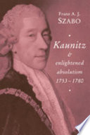 Kaunitz and Enlightened Absolutism 1753-1780