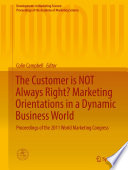The Customer is NOT Always Right  Marketing Orientations in a Dynamic Business World