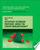 Autophagy in Immune Response  Impact on Cancer Immunotherapy Book