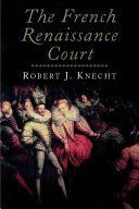 The French Renaissance Court, 1483-1589