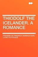 Thiodolf The Icelander A Romance