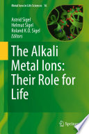 The Alkali Metal Ions: Their Role for Life