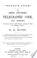 Scott s code   The ship owners  telegraphic code  1885 ed