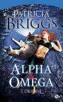 Alpha & Omega - L'Origine ebook