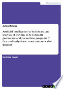 Artificial intelligence in healthcare  An analysis of the link of AI to health promotion and prevention programs to face and early detect non communicable diseases