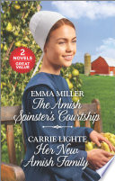 The Amish Spinster s Courtship and Her New Amish Family