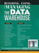 Building Using And Managing The Data Warehouse Book PDF