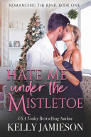 Hate Me Under the Mistletoe Pdf/ePub eBook