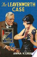 Free Download The Leavenworth Case (Detective Club Crime Classics) Book