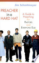 Preacher In A Hard Hat A Guide To Preaching For Pastors And Book PDF