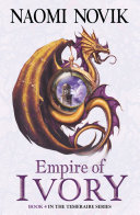 Pdf Empire of Ivory (The Temeraire Series, Book 4)