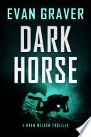 Dark Horse: A Ryan Weller Thriller Book 3
