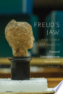 Freud s Jaw and Other Lost Objects