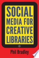 Social Media for Creative Libraries
