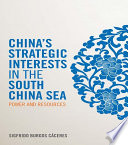 China s Strategic Interests in the South China Sea