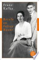 Briefe an Felice Bauer  : und andere Korrespondenzen aus der Verlobungszeit