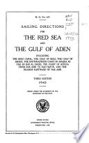 Sailing Directions for the Red Sea and the Gulf of Aden  Including the Suez Canal  the Gulf of Suez  the Gulf of Akaba  the Southeastern Coast of Arabia as for as Ras Al Hadd  the Coast of Africa from Ras Asir to Ras Hafun  and the Islands Eastward of Ras Asir